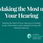 NEW: Making The Most of Your Hearing