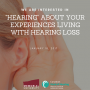 January 18: You're Invited to Share Your Experiences Living With Hearing Loss
