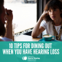 10 Tips For Dining Out When You Have Hearing Loss