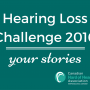 Hearing Loss Challenge: Your Stories
