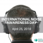 April 25: International Noise Awareness Day
