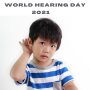 World Hearing Day 2021: TAKE THE CHALLENGE